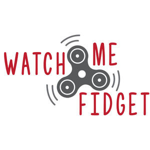 watch me fidget fidget spinner