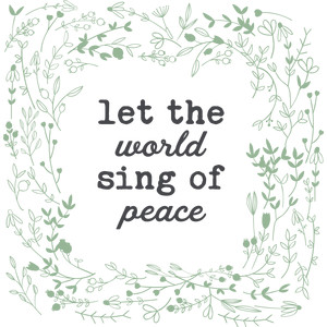 let the world sing of peace