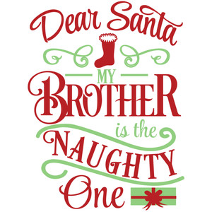 dear santa brother naughty