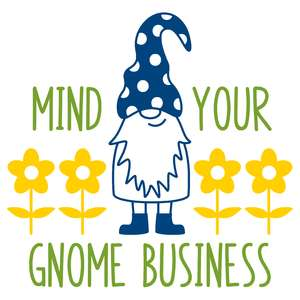 mind your gnome business