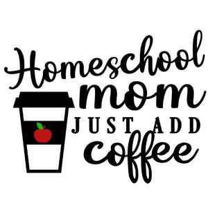 homeschool mom just add coffee