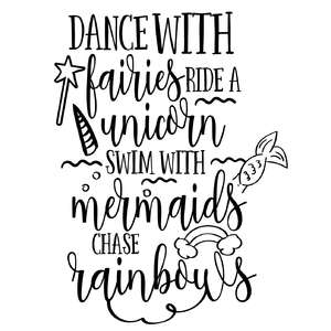dance with fairies ride with unicorns