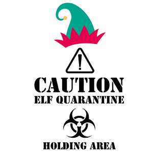 elf quarantine sign