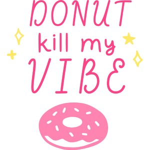 donut kill my vibe