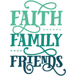 faith family friends