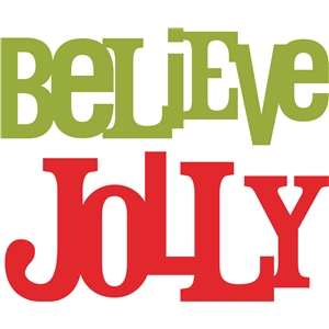believe & jolly phrase