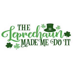 leprechaun made me do it