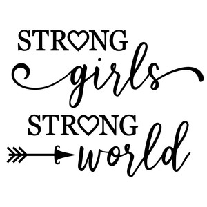 strong girls strong world phrase