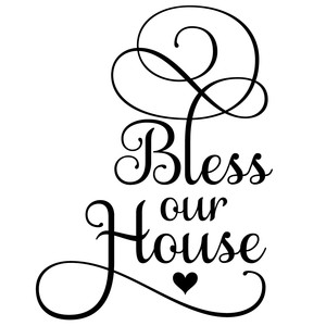 bless our house quote
