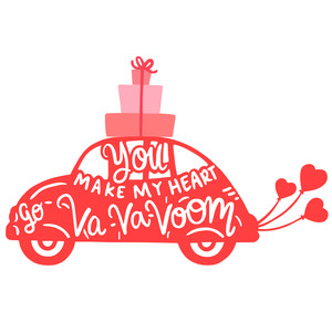 you make my heart go va va voom car