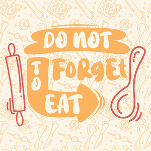 do not forget to eat font