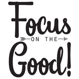 focus on the good arrow quote