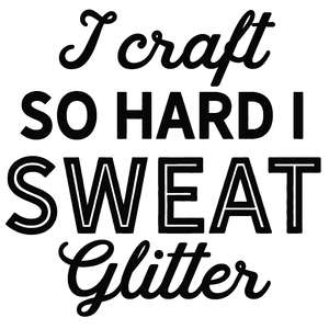 i craft hard sweat glitter