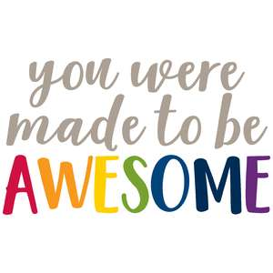 you were made to be awesome
