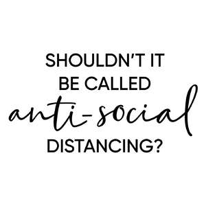 anti-social distancing phrase