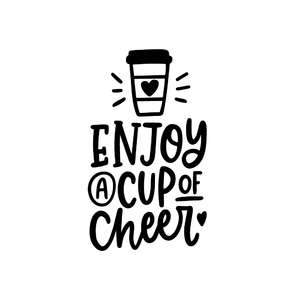 enjoy a cup of cheer
