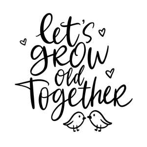 let's grow old together love quote