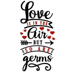 love in air so are germs