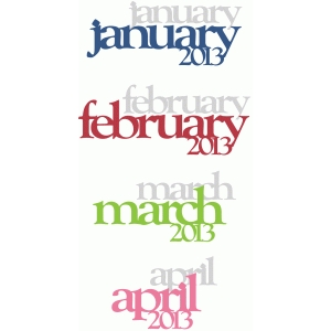 january, february, march, april 2013