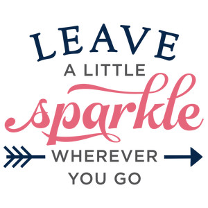leave a little sparkle wherever phrase