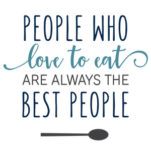people who love to eat phrase