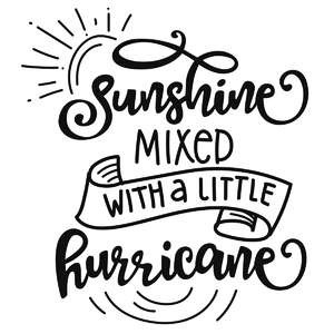 sunshine mixed with hurricane phrase