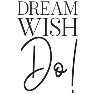 dream wish do!