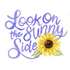 look on the sunny side watercolor quote