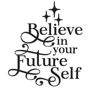believe in your future self quote