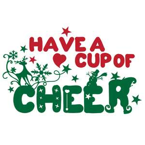 have a cup of christmas cheer