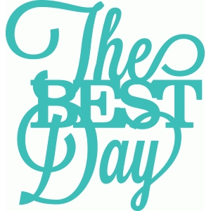 'the best day' phrase