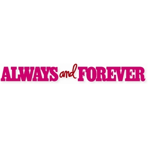 word: always & forever