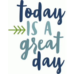 today is a great day phrase