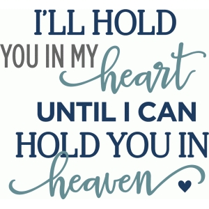 i'll hold you in my heart phrase