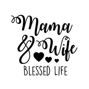 mama & wife blessed life