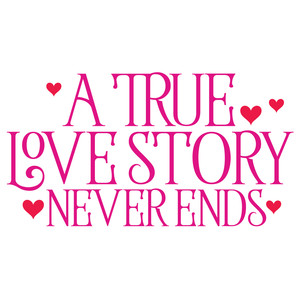 a true love story never ends