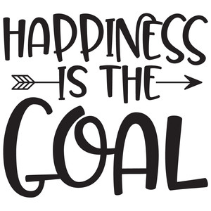 happiness is the goal arrow quote