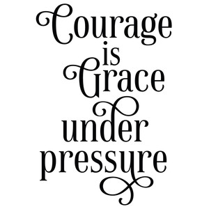 courage is grace under pressure quote