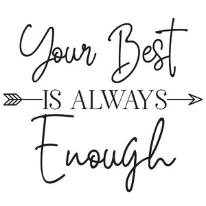 your best is always enough