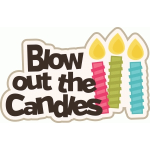 blow out the candles birthday title/phrase