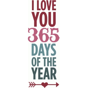 love you 365 days - layered phrase