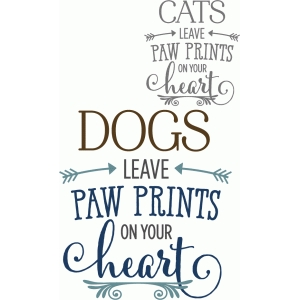 cats/dogs leave paw prints on heart - phrase