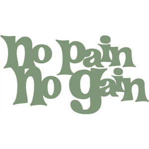 no pain no gain phrase