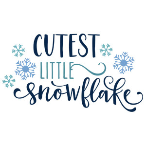 cutest little snowflake phrase