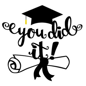 you did it graduation phrase