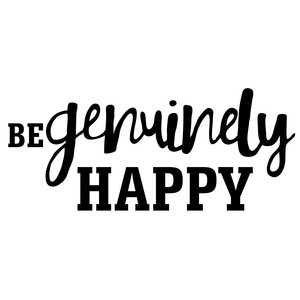 be genuinely happy quote