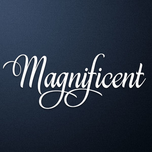 magnificent