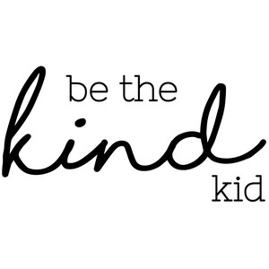 be the kind kid