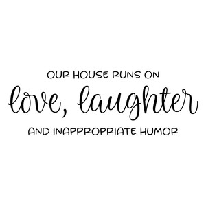 love laughter and inappropriate humor