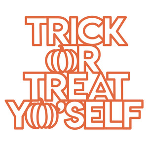 trick or treat yoself